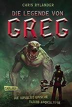 Die Legende von Greg 3: Die absolut epische Turbo-Apokalypse: Actionreiche Fantasy für alle Jungs ab 12! (German Edition)