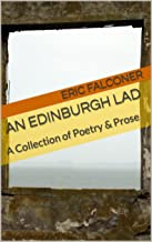 An Edinburgh Lad: A Collection of Poetry & Prose