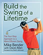 Build the Swing of a Lifetime: The Four-Step Approach to a More Efficient Swing (English Edition)