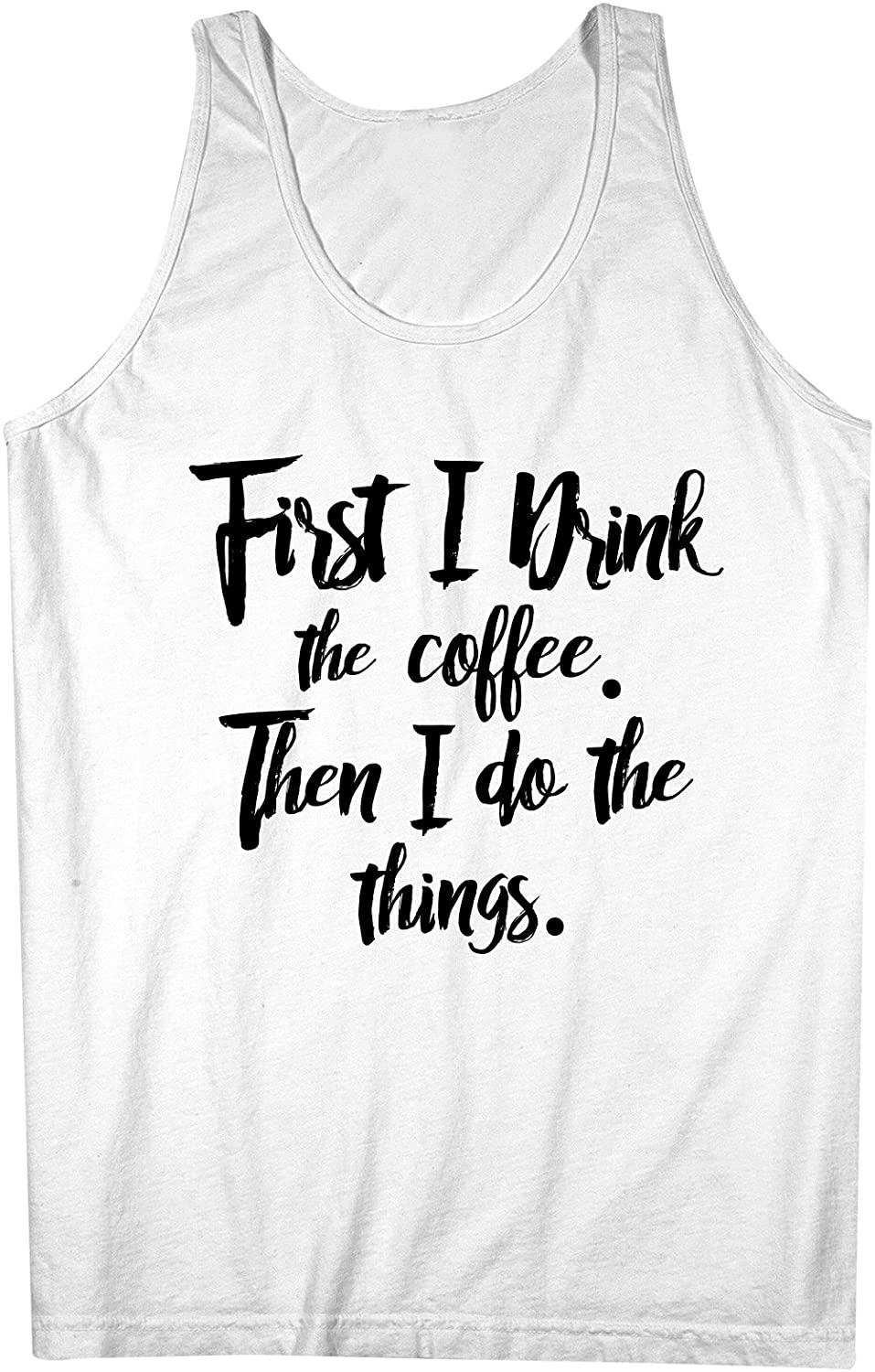 First I Drink The Coffee Then I Do The Things おかしいです 男性用 Tank Top Sleeveless Shirt