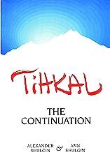 TIHKAL: The Continuation PDF