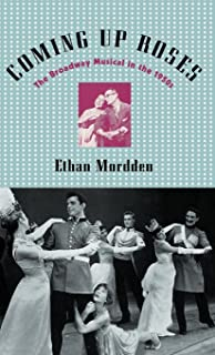 Coming up Roses: The Broadway Musical in the 1950s (Broadway Musicals S)