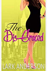 The Dis-Graced: An Enemies-to-Lovers Romance (Beguiling a Billionaire) Kindle Edition