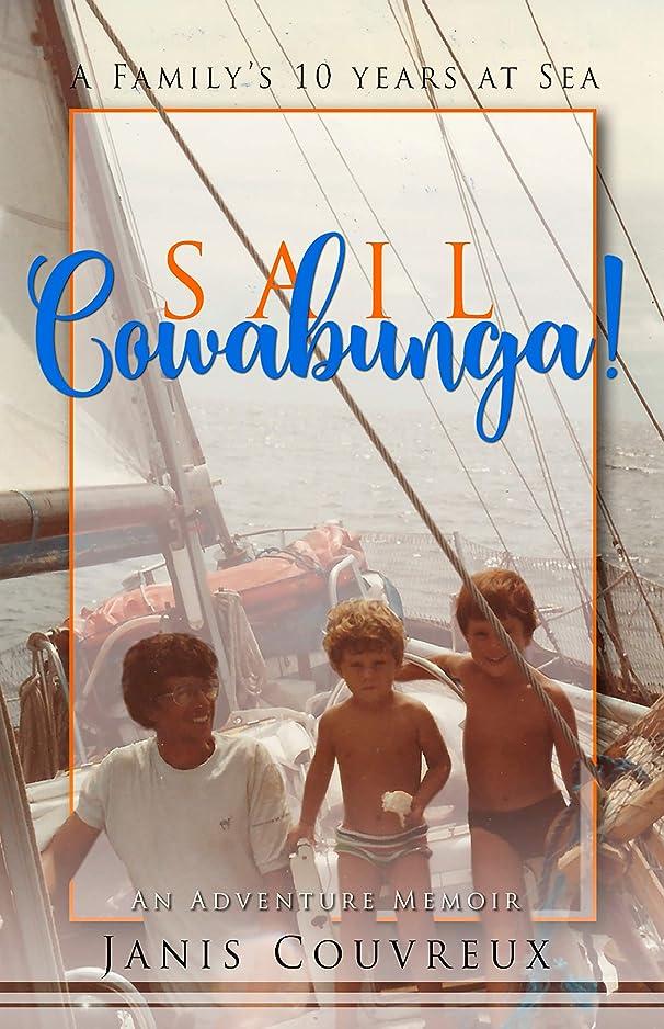 留め金鋼帳面Sail Cowabunga!: A Family's 10 Years at Sea (English Edition)
