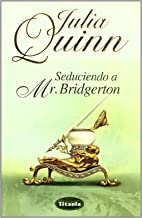 Seduciendo a Mr. Bridgerton / Romancing Mister Bridgerton