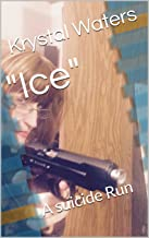"""""""Ice"""": A suicide Run"""