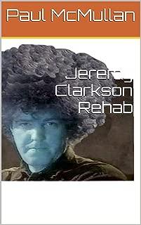 Jeremy Clarkson Rehab (English Edition)