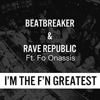 I'm the F'n Greatest (feat. Fo Onassis) [Explicit]