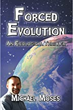 Forced Evolution: An Ecological Thriller