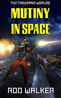 Mutiny in Space (The Thousand Worlds)