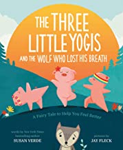 The Three Little Yogis and the Wolf Who Lost His Breath: A Fairy Tale to Help You Feel Better (Feel-Good Fairy Tales)