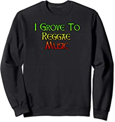 I Grove to Reggae Music Sweatshirt