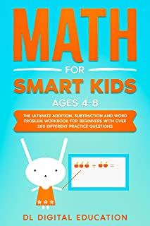 Math for Smart Kids - Ages 4-8: The Ultimate Addition, Subtraction and Word Problem Workbook for Beginners with Over 250 Different Practice Questions (English Edition)