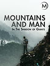 Mountains and Man: In the Shadow of Giants