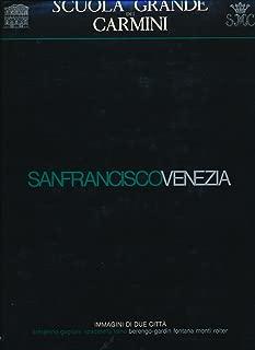 San Francisco e Venezia: Immagini di due Citta