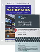 Using & Understanding Mathematics: A Quantitative Reasoning Approach, Loose-Leaf Edition Plus MyLab Math -- 24 Month Access Card Package (7th Edition)