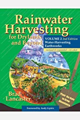 Rainwater Harvesting for Drylands and Beyond, Volume 2, 2nd Edition: Water-Harvesting Earthworks Kindle Edition