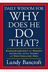 Daily Wisdom for Why Does He Do That?: Encouragement for Women Involved with Angry and Controlling Men (StyleCity) Kindle Edition