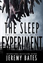 The Sleep Experiment: An edge-of-your-seat psychological thriller (World's Scariest Legends Book 2)