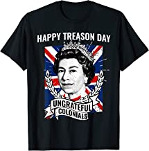 Happy Treason Day Ungrateful Colonials Shirt 4th of July