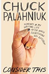 Consider This: Moments in My Writing Life after Which Everything Was Different Kindle Edition