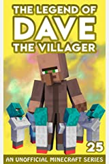 Dave the Villager 25: An Unofficial Minecraft Novel (The Legend of Dave the Villager) Kindle Edition