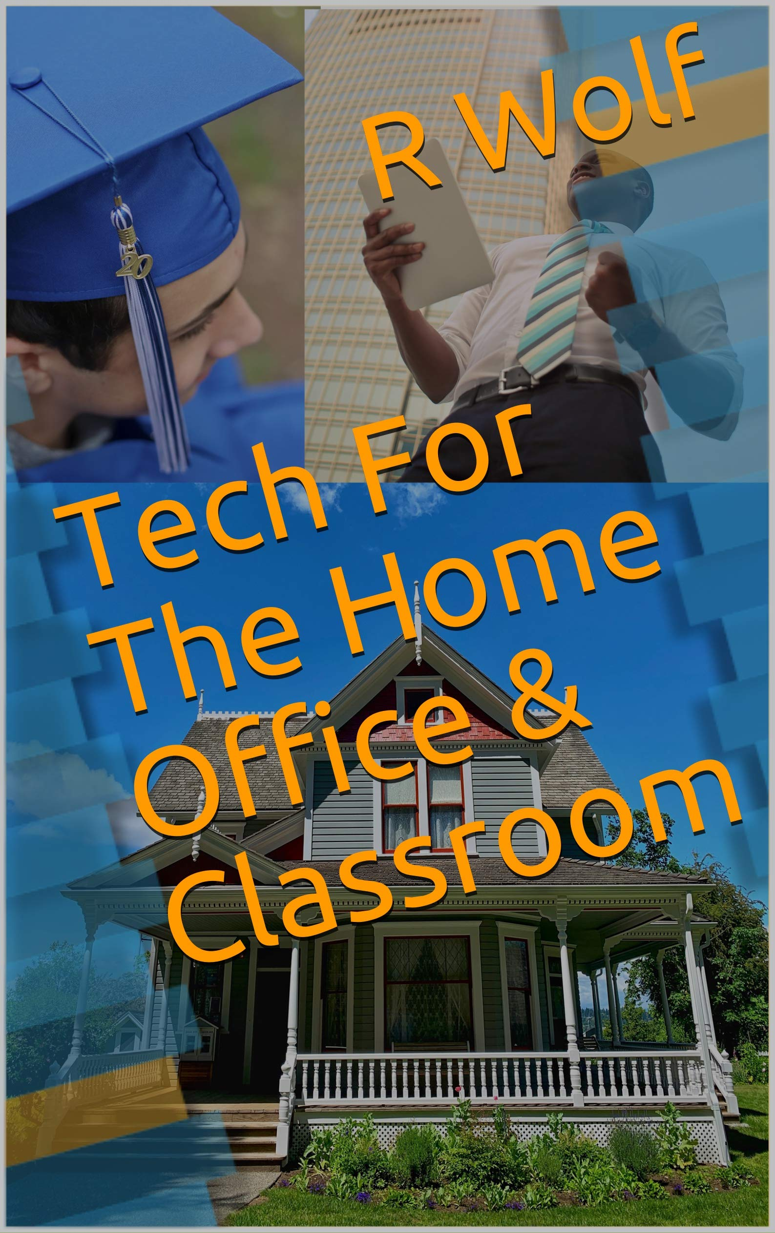 Tech For The Home Office & Classroom: Keeping it Simple