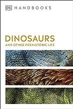 Dinosaurs and Other Prehistoric Life (DK Handbooks)