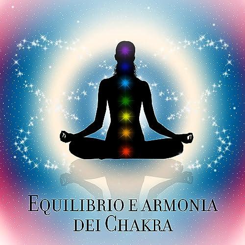 Equilibrio e armonia dei Chakra: 182 Hz - 1212 Hz, Suoni ...