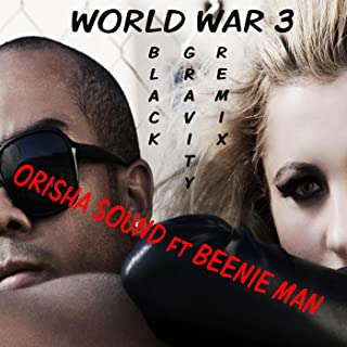 World War 3 (Black Gravity Remix) [feat. Beenie Man]