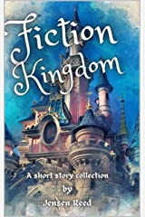 Fiction Kingdom: A short story collection Kindle Edition