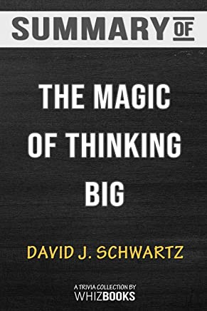 Summary of The Magic of Thinking Big by David J. Schwartz: Trivia/Quiz for Fans