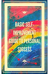 BASIC SELF-IMPROVEMENT GUIDE TO PERSONAL SUCCESS: Basic concepts to learn how to develop the right skills for success. (INTRODUCTION TO PERSONAL DEVELOPMENT Book 4) (English Edition) eBook Kindle