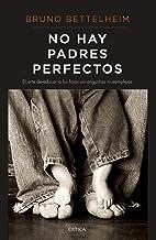 No hay padres perfectos: El arte de educar a los hijos sin angustias ni complejos (Ares y Mares)