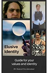 Elusive Identity: Guide for your values and identity Kindle Edition