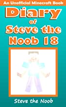 Diary of Steve the Noob 18 (An Unofficial Minecraft Book) (Diary of Steve the Noob Collection)