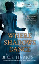 Where Shadows Dance (Sebastian St. Cyr Mystery Book 6)