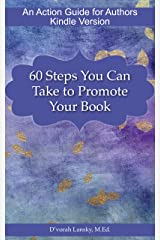 60 Steps You Can Take to Promote Your Book: An Action Guide for Authors Kindle Edition
