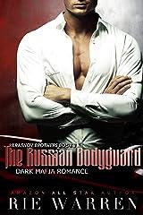 The Russian Bodyguard: A Dark Mafia Romance (Krasnov Brothers Book 3) Kindle Edition