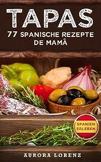 TAPAS: 77 Spanische Rezepte de Mamá