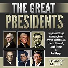 The Great Presidents: Biographies of George Washington, Thomas Jefferson, Abraham Lincoln, Franklin D. Roosevelt, John F. ...