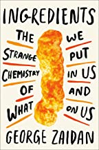 Ingredients: The Strange Chemistry of What We Put in Us and on Us PDF