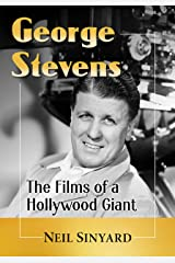 George Stevens: The Films of a Hollywood Giant Kindle Edition
