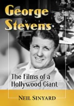 George Stevens: The Films of a Hollywood Giant