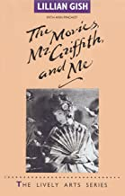 Movies, Mr. Griffith and Me (The Lively Arts Series)