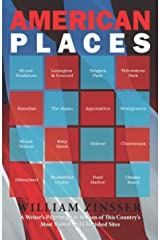 American Places: A Writer's Pilgrimage to Sixteen of This Country's Most Visited and Cherished Sites Kindle Edition