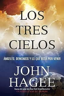 Los Tres Cielos: Angeles, Demonios y Lo Que Esta por Venir