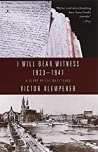 I Will Bear Witness, Volume 1: A Diary of the Nazi Years: 1933-1941 (English Edition)