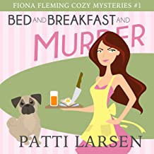 Bed and Breakfast and Murder: Fiona Fleming Cozy Mysteries, Book 1