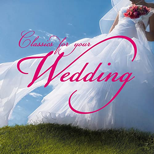 Classics for Your Wedding by Various artists on Amazon Music